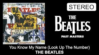 The Beatles - You Know My Name (Look Up The Number) [Complete (6:12) STEREO Version]
