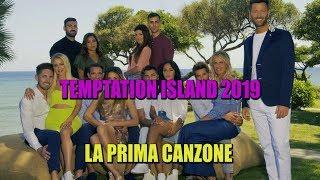 TEMPTATION ISLAND 2019 -  LA PRIMA CANZONE (HIGHLANDER DJ)