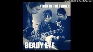 Beady Eye -  Flick Of The Finger