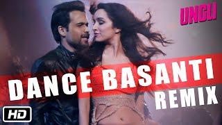 Exclusive Dance Basanti Remix - Ungli