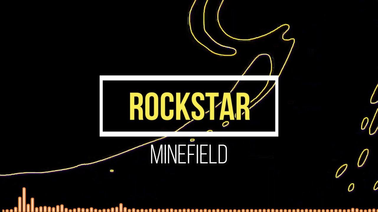 MINEFIELD - Rockstar