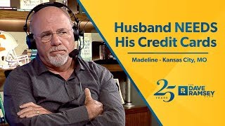 Husband NEEDS His Credit Cards