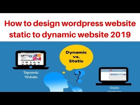 How to design wordpress website static to dynamic website 2019