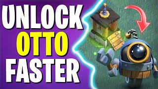 How To Unlock Otto Bot Faster | Clash Of Clans | Tips and Tricks