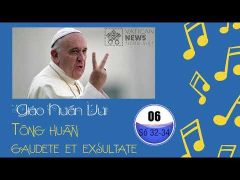 Giáo huấn vui - Kỳ 6: số 32-34 Gaudete et Exsultate