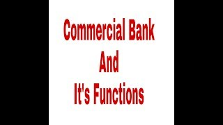 Commercial Bank and it's Function