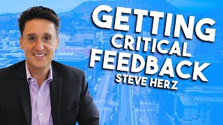 How to ask for critical feedback | Steve Herz |Art of Charm Podcast