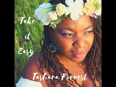 Tashara Forrest - Take it Easy feat Chaganiza