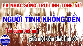 karaoke-lien-khuc-nhac-song-tru-tinh-tone-nu-hay-nguoi-tinh-khong-den-nhat-ky-doi-toi