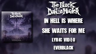 【Melodic Death Metal】 The Black Dahlia Murder - In Hell Is Where She Waits For Me (HD Lyric Video)