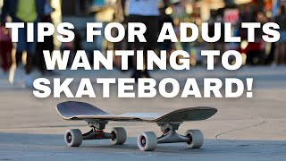 Tips for Adults Thinking About Skateboarding!