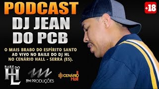 PODCAST :: DJ JEAN DO PCB  - AO VIVO NO BAILE DO HL (3N PRODUÇÕES) Classificação 18 anos