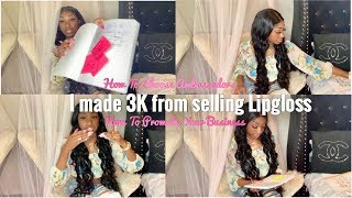 I MADE 3K JUST FROM SELLING LIPGLOSS | HOW TO PROMOTE YOUR BUSINESS |