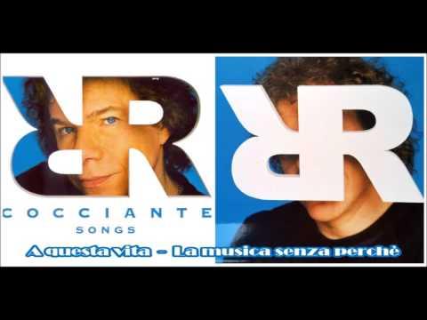 Riccardo Cocciante - A questa vita - La musica senza perchè (Songs)