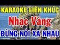 Karaoke Nhc Sng Bolero Tr Tnh Ha Tu Lin khc Nhc Vng ng Ni Xa Nhau Trng Hiu