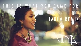 Calvin Harris  Rihanna - This Is What You Came For (Vidya Vox Tabla Remix Cover) (ft. Jomy George)