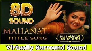 Mahanati Title Song | 8D Audio | Keerthy Suresh | Dulquer Salmaan | Telugu 8D Songs