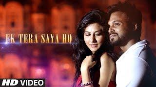 Ek Tera Saya Ho Latest Video Song   Sam, Faraz   Rumman