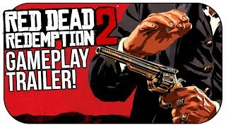 Red Dead Redemption 2 OFFICIAL GAMEPLAY TRAILER ANNOUNCED!