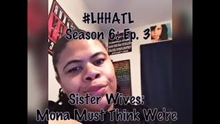 (REVIEW) Love and Hip Hop: Atlanta | Season 6: Ep. 3 | Sister Wives (RECAP)