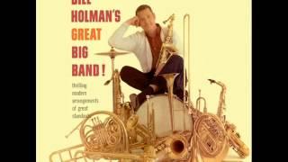 Bill Holman & His Big Band - Speak Low