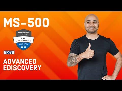 MS-500 Exam // EP 69 // Advanced eDiscovery // MS500 FREE ...