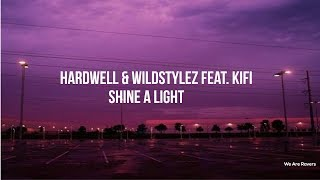 Hardwell & Wildstylez Feat. KiFi - Shine A Light [HQ Preview]
