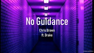 Chris Brown Ft. Drake   No Guidance Lyric Video