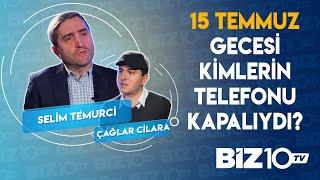 Çağlar Cilara, Konuğu Gelecek Partisi Sözcüsü Selim Temurci |15 TEMMUZ'DA KİMLER TELEFONUNU KAPATTI?