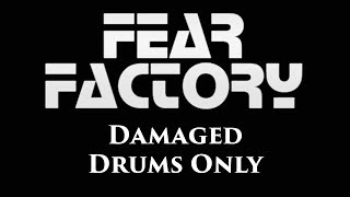 Fear Factory Damaged DRUMS ONLY