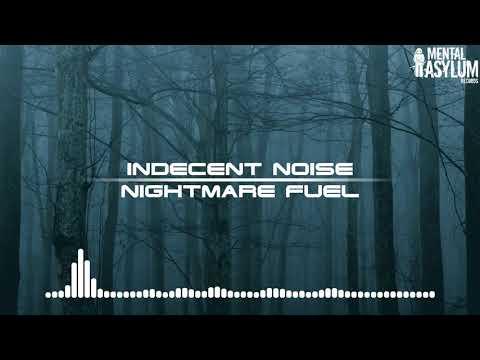Indecent Noise - Nightmare Fuel [Mental Asylum 118]
