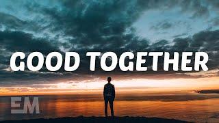 SHY Martin   Good Together (Lyrics  Lyric Video)