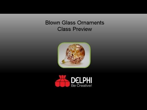Blown Glass Ornaments Preview | Delphi Glass