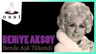 Behiye Aksoy / Bende Aşk Tükendi