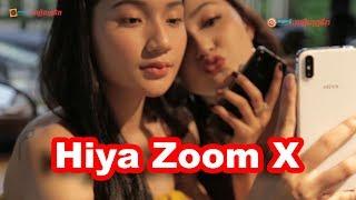HIYA Zoom X ស្មាតហ្វូនជំនាន់ថ្មី ពិតជាទាក់ទាញមែនទែន