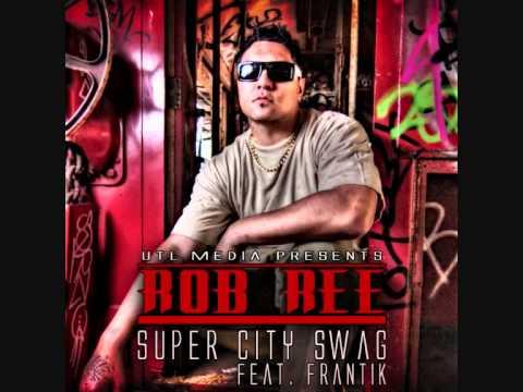 [UTL] ROB REE - Super City Swag. Feat. Frantik.