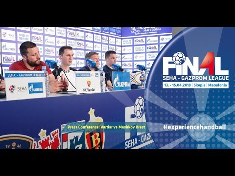 Final 4: Press Conference: Vardar vs Meshkov Brest