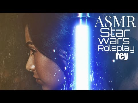 ASMR Star Wars REY Roleplay (personal attention, layered sounds, Kylo voice, breathing sounds...)