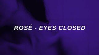 ROSÉ   'EYES CLOSED (HALSEY) Cover' Lyrics