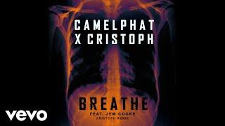 CamelPhat, Cristoph   Breathe (Cristoph Remix) [Audio] Ft. Jem Cooke