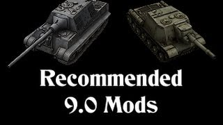 Recommended Mods for 9.0 || World of Tanks