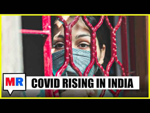 India Suffering Devastating, Terrifying Rise in COVID Cases