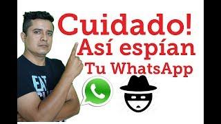 Cuidado Así Espian Tu Whatsapp, Como Saber Si Espian Mi Whatsap , Sin Aplicaciones 2019,espionaje