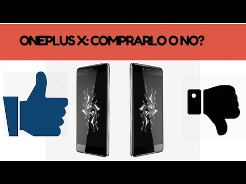 OnePlus X: 5 motivi per comprarlo e 5 motivi per non comprarlo