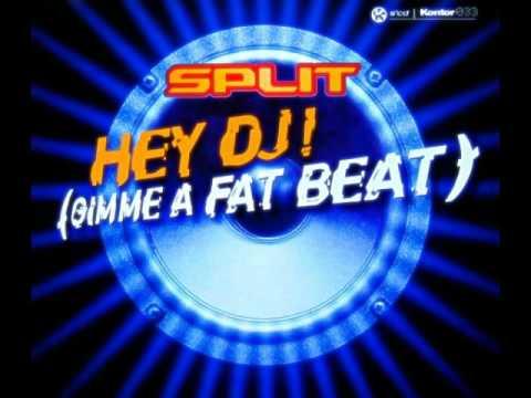 Split - Hey DJ! (Gimme A Fat Beat) (Xtended Version)