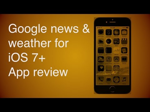 Google news & weather for iOS 7+ | App review