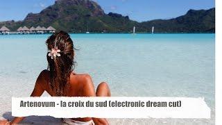 Artenovum - la croix du sud (electronic dream cut) finest ambient & chill out music (HD)