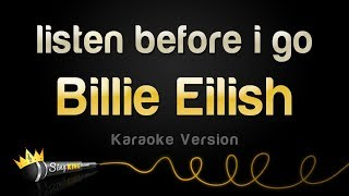 Billie Eilish   Listen Before I Go (Karaoke Version)