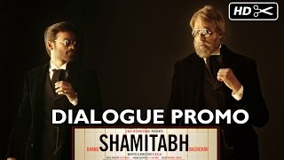 Dialogue Promo 1  - Shamitabh
