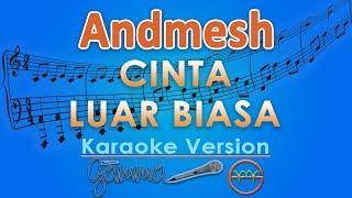 Andmesh Kamaleng - Cinta Luar Biasa (Karaoke Lirik Tanpa Vokal) By GMusic